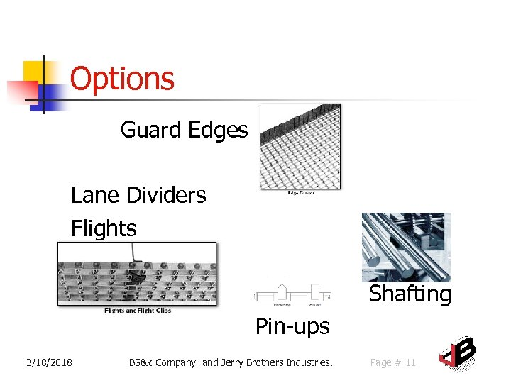 Options Guard Edges Lane Dividers Flights Shafting Pin-ups 3/18/2018 BS&k Company and Jerry Brothers