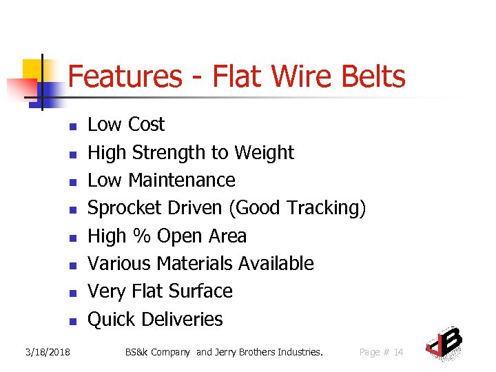 Features - Flat Wire Belts n n n n 3/18/2018 Low Cost High Strength