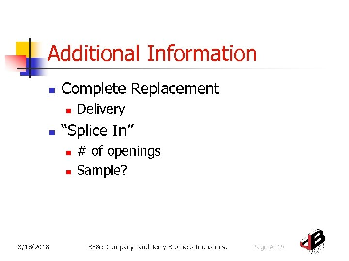 "Additional Information n Complete Replacement n n ""Splice In"" n n 3/18/2018 Delivery #"