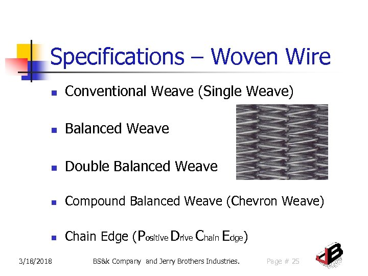 Specifications – Woven Wire n Conventional Weave (Single Weave) n Balanced Weave n Double