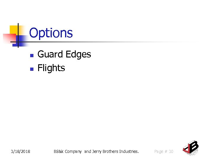 Options n n 3/18/2018 Guard Edges Flights BS&k Company and Jerry Brothers Industries. Page