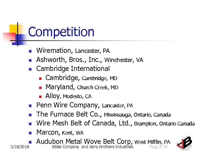 Competition n n n n 3/18/2018 Wiremation, Lancaster, PA Ashworth, Bros. , Inc. ,