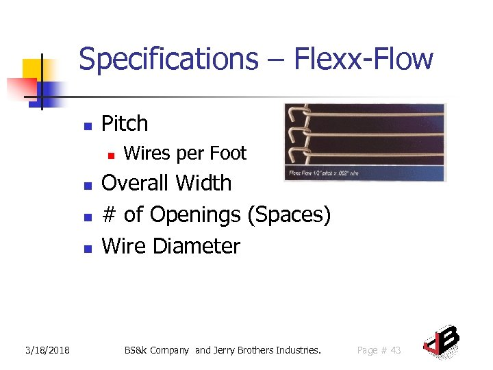 Specifications – Flexx-Flow n Pitch n n 3/18/2018 Wires per Foot Overall Width #