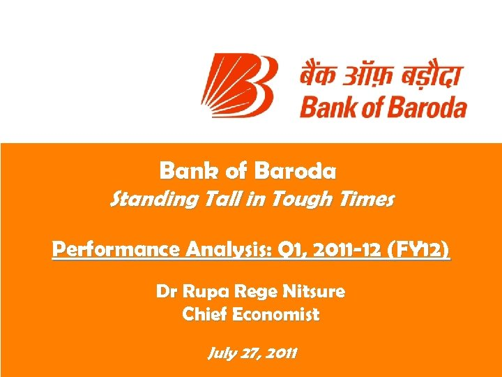 Bank of Baroda Standing Tall in Tough Times Performance Analysis: Q 1, 2011 -12