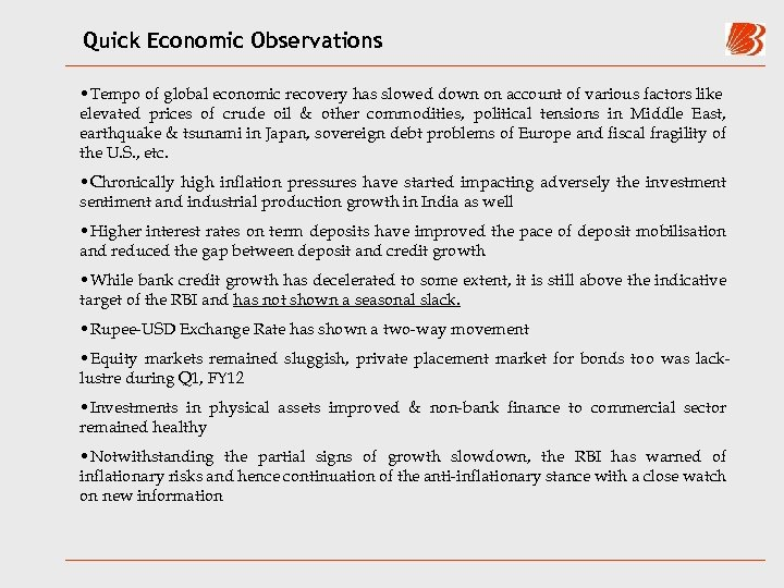 Quick Economic Observations • Tempo of global economic recovery has slowed down on account