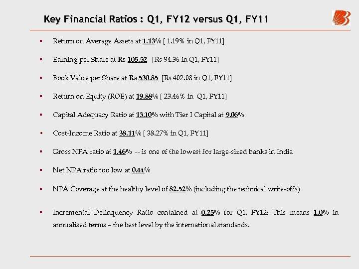 Key Financial Ratios : Q 1, FY 12 versus Q 1, FY 11 §