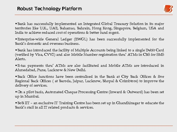 Robust Technology Platform • Bank has successfully implemented an Integrated Global Treasury Solution in