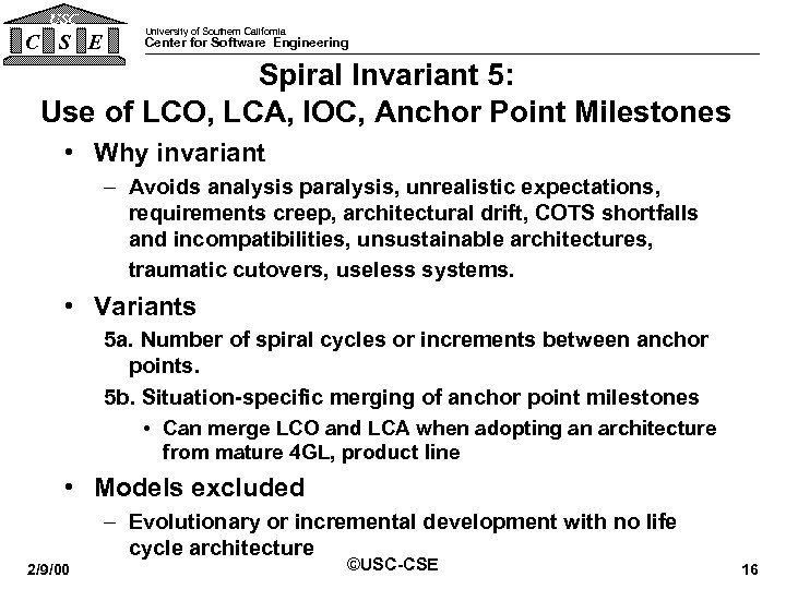 USC C S E University of Southern California Center for Software Engineering Spiral Invariant