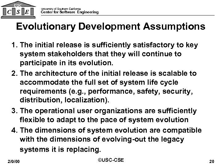 USC C S E University of Southern California Center for Software Engineering Evolutionary Development