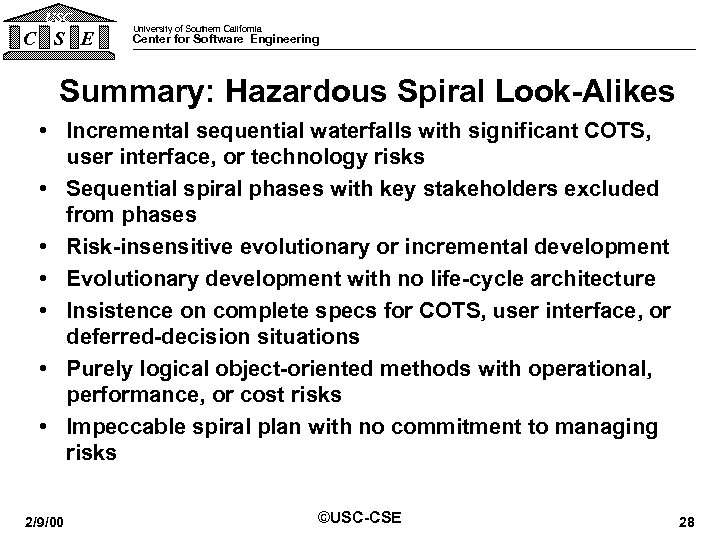 USC C S E University of Southern California Center for Software Engineering Summary: Hazardous