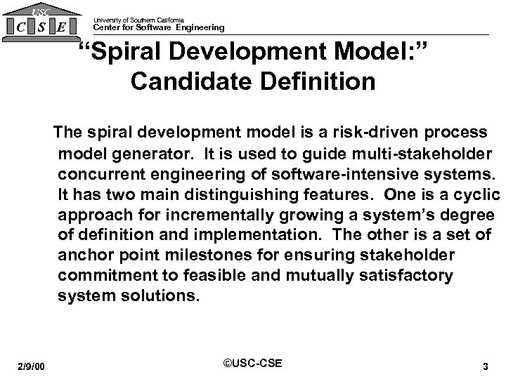 "USC C S E University of Southern California Center for Software Engineering ""Spiral Development"