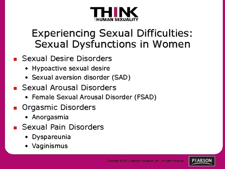Experiencing Sexual Difficulties: Sexual Dysfunctions in Women n Sexual Desire Disorders • Hypoactive sexual