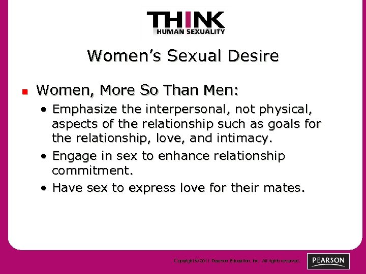 Women's Sexual Desire n Women, More So Than Men: • Emphasize the interpersonal, not