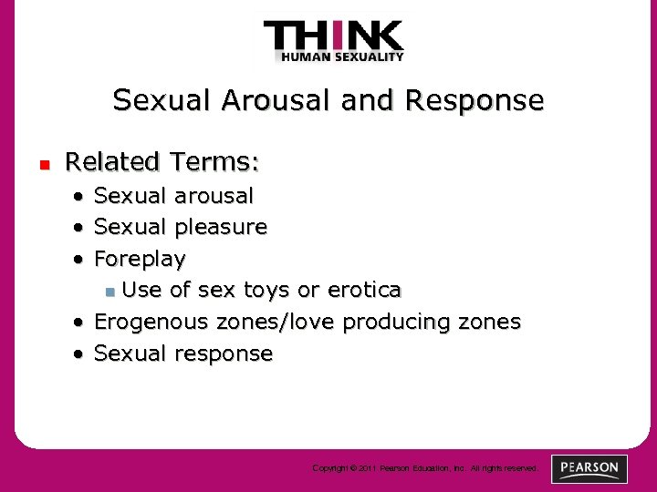 Sexual Arousal and Response n Related Terms: • • • Sexual arousal Sexual pleasure