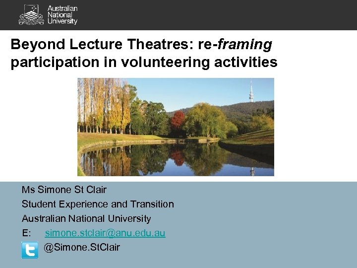 Beyond Lecture Theatres: re-framing participation in volunteering activities Ms Simone St Clair Student Experience