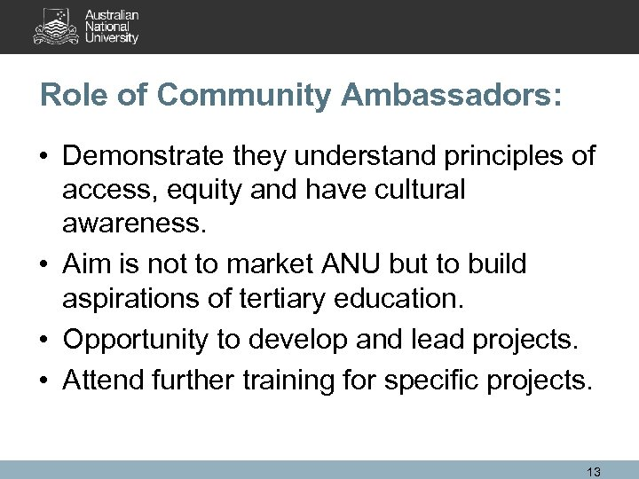 Role of Community Ambassadors: • Demonstrate they understand principles of access, equity and have