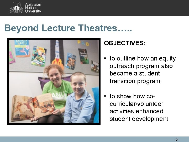Beyond Lecture Theatres…. . OBJECTIVES: • to outline how an equity outreach program also