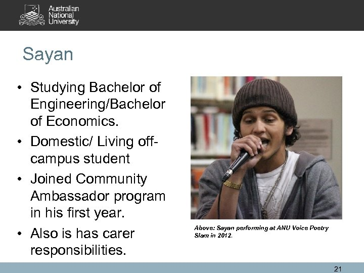 Sayan • Studying Bachelor of Engineering/Bachelor of Economics. • Domestic/ Living offcampus student •