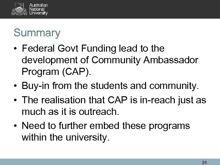 Summary • Federal Govt Funding lead to the development of Community Ambassador Program (CAP).