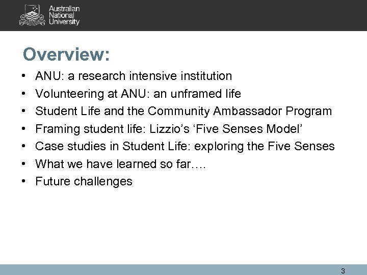 Overview: • • ANU: a research intensive institution Volunteering at ANU: an unframed life