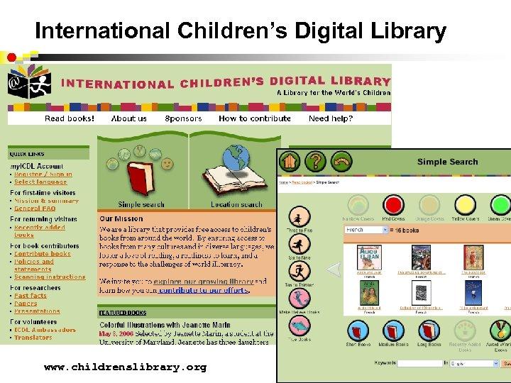International Children's Digital Library www. childrenslibrary. org
