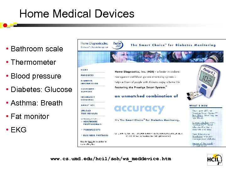 Home Medical Devices • Bathroom scale • Thermometer • Blood pressure • Diabetes: Glucose