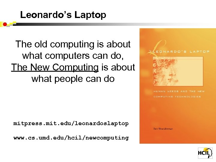 Leonardo's Laptop The old computing is about what computers can do, The New Computing