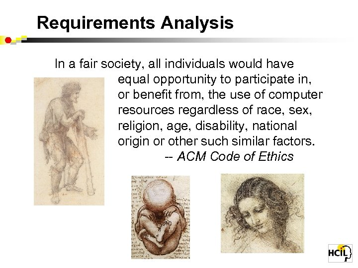 Requirements Analysis In a fair society, all individuals would have equal opportunity to participate