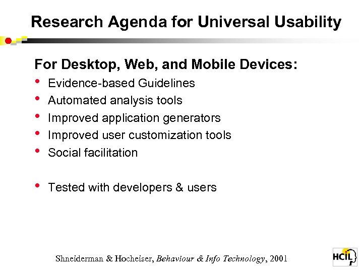 Research Agenda for Universal Usability For Desktop, Web, and Mobile Devices: • • •