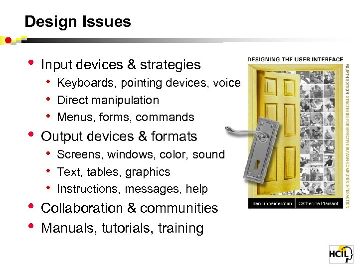 Design Issues • • Input devices & strategies • Keyboards, pointing devices, voice •