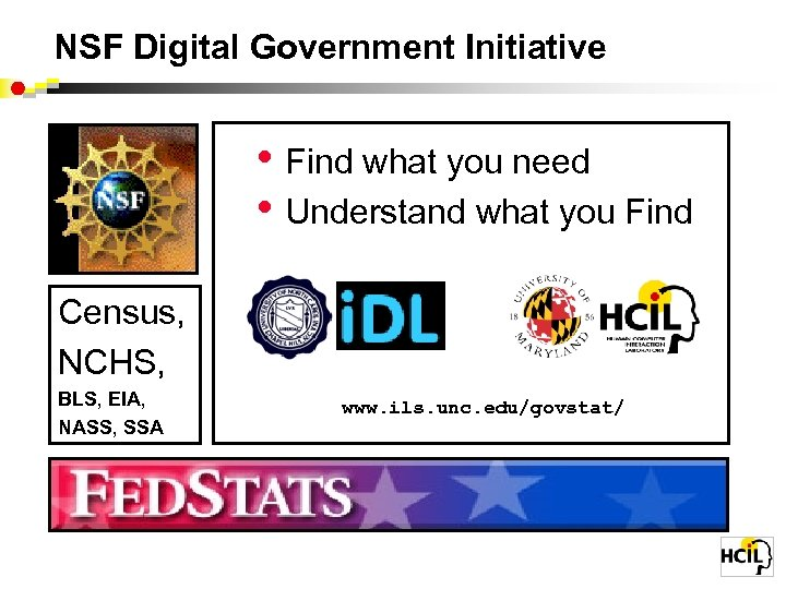 NSF Digital Government Initiative • Find what you need • Understand what you Find