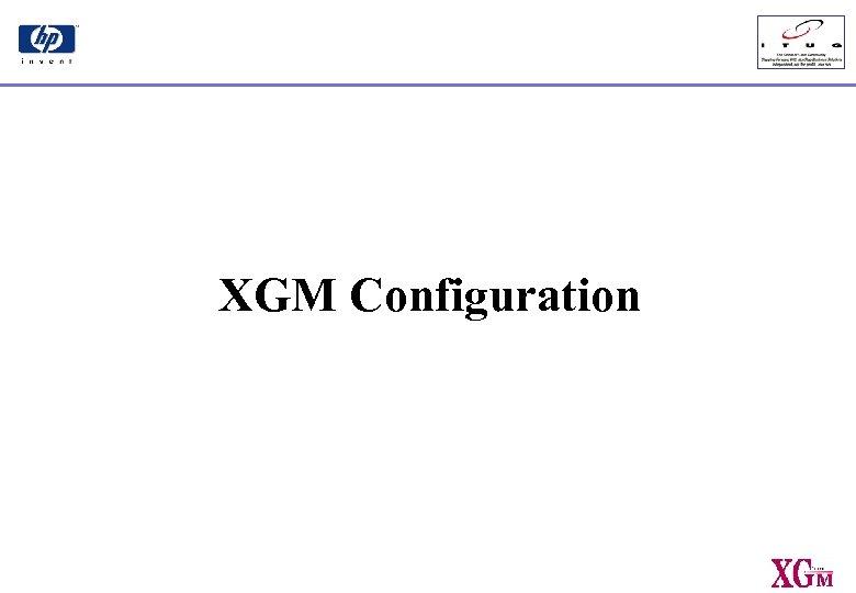 XGM Configuration