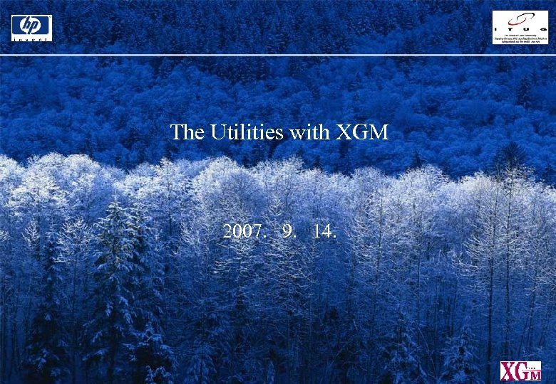 The Utilities with XGM 2007. 9. 14.