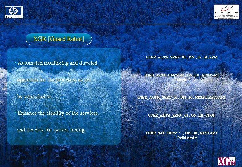 XGR [Guard Robot] USER_AUTH_SERV_01 , ON , 10 , ALARM • Automated monitoring and