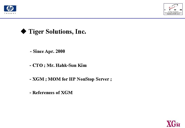 u Tiger Solutions, Inc. - Since Apr. 2000 - CTO ; Mr. Hahk-Sun Kim