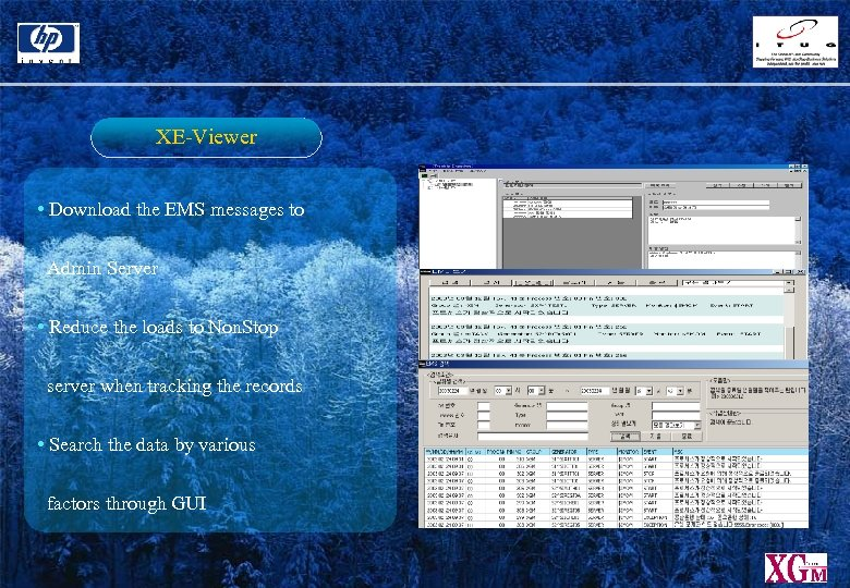 XE-Viewer • Download the EMS messages to Admin Server • Reduce the loads to
