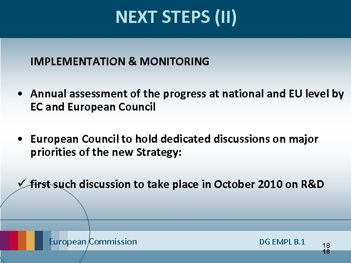 NEXT STEPS (II) IMPLEMENTATION & MONITORING • Annual assessment of the progress at national
