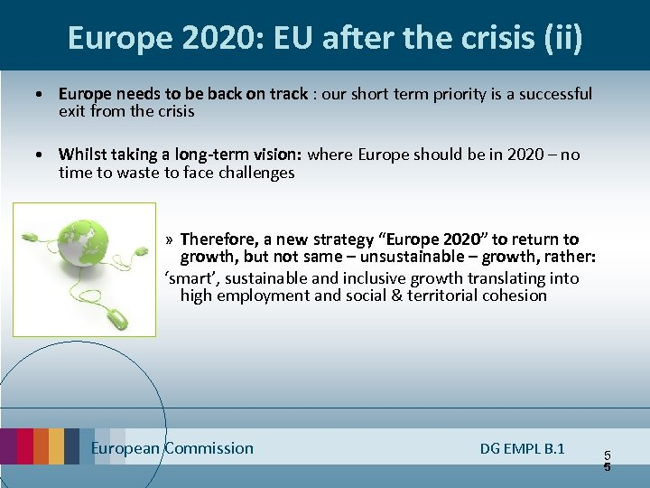 Europe 2020: EU after the crisis (ii) • Europe needs to be back on