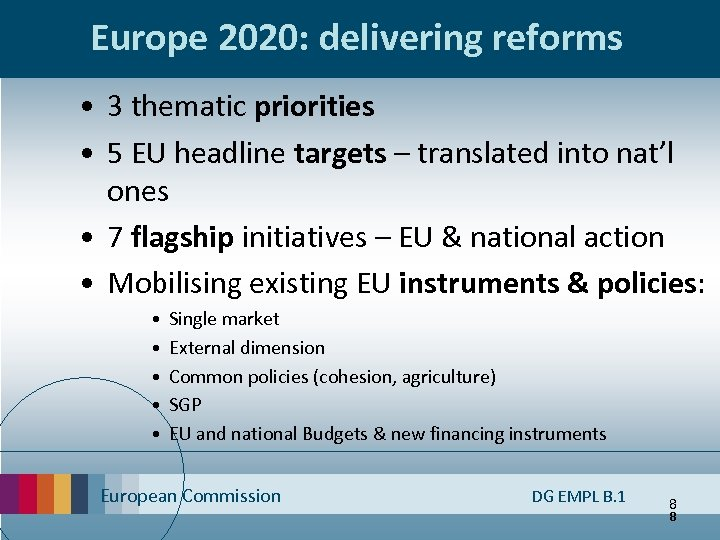 Europe 2020: delivering reforms • 3 thematic priorities • 5 EU headline targets –