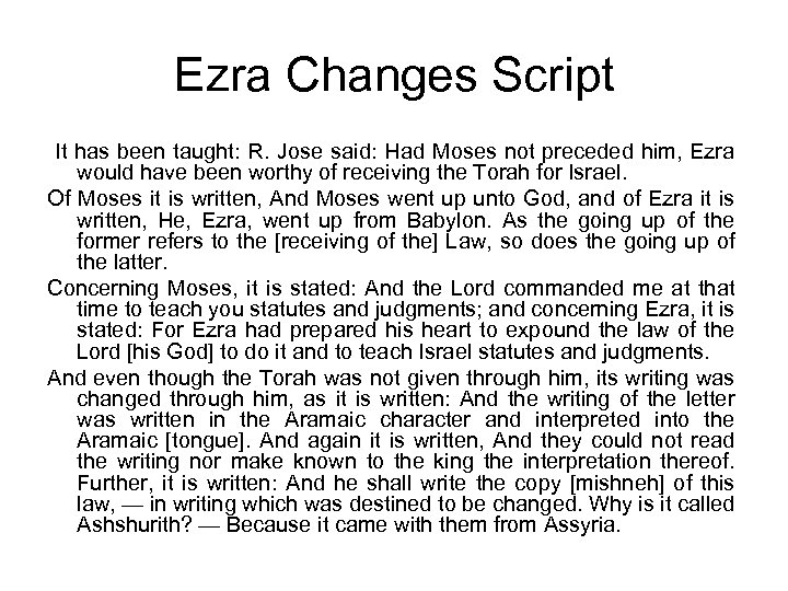 Ezra Changes Script It has been taught: R. Jose said: Had Moses not preceded