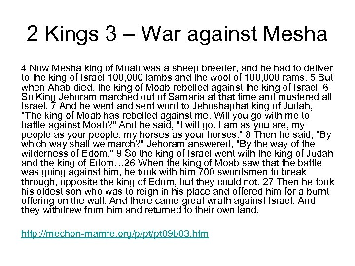 2 Kings 3 – War against Mesha 4 Now Mesha king of Moab was