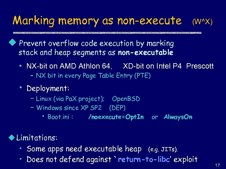 Marking memory as non-execute (W^X) u Prevent overflow code execution by marking stack and