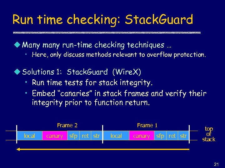 Run time checking: Stack. Guard u Many many run-time checking techniques … • Here,