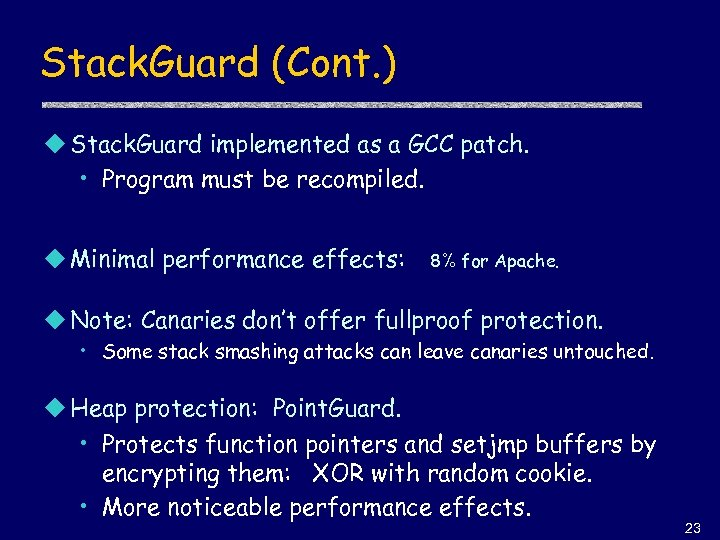 Stack. Guard (Cont. ) u Stack. Guard implemented as a GCC patch. • Program