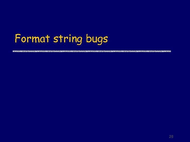 Format string bugs 28