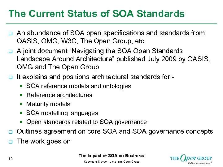 The Current Status of SOA Standards q q q An abundance of SOA open
