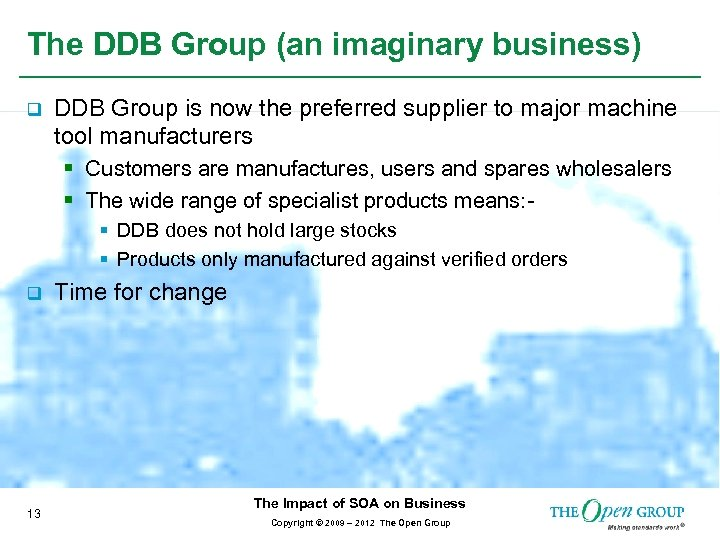 The DDB Group (an imaginary business) q DDB Group is now the preferred supplier
