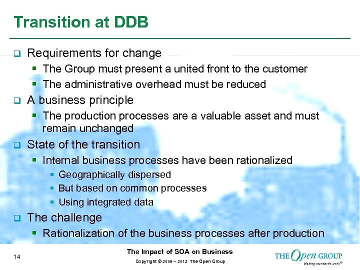 Transition at DDB q Requirements for change § The Group must present a united
