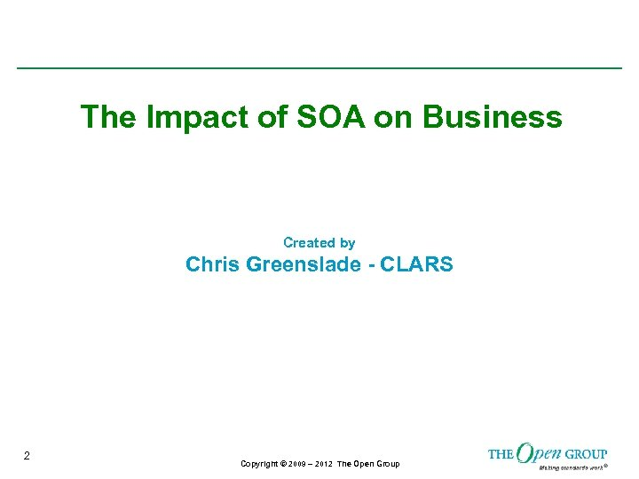 The Impact of SOA on Business Created by Chris Greenslade - CLARS 2 Copyright