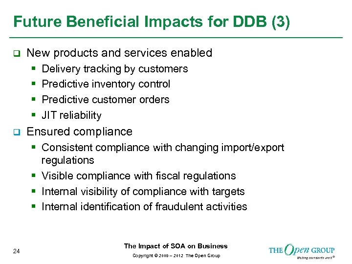 Future Beneficial Impacts for DDB (3) q New products and services enabled § §